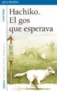HACHIKO. EL GOS QUE ESPERAVA - 9788424659745 - LLUIS PRATS MARTINEZ