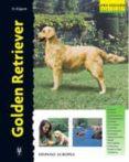 GOLDEN RETRIEVER - 9788425513145 - NONA KILGORE BAUER