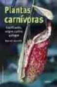 PLANTAS CARNIVORAS : CLASIFICACION, ORIGEN, CULTIVO Y PLAGAS - 9788428214445 - MARCEL LECOUFLE