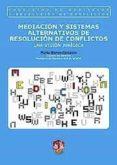 MEDIACION Y SISTEMAS ALTERNATIVOS DE RESOLUCION DE CONFLICTOS: UN A VISION JURIDICA - 9788429015645 - MARTA BLANCO CARRASCO