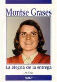 MONTSE GRASES: LA ALEGRIA DE LA ENTREGA (3ª ED.) - 9788432130045 - JOSE MIGUEL CEJAS