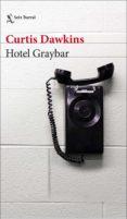 HOTEL GRAYBAR - 9788432233845 - CURTIS DAWKINS