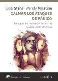 CALMAR LOS ATAQUES DE PÁNICO - 9788433028945 - BOB STAHL