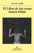 EL LIBRO DE LAS COSAS NUNCA VISTAS - 9788433979445 - MICHEL FABER