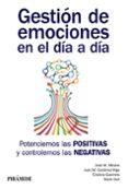 GESTION DE EMOCIONES EN EL DIA A DIA: POTENCIEMOS LAS POSITIVAS Y CONTROLEMOS LAS NEGATIVAS - 9788436837445 - VV.AA.