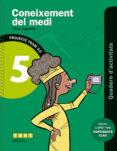CONEIXEMENT DEL MEDI 5 5º EDUCACION PRIMÀRIA QUADERN ACTIVITATS TRAM 2.0 IDIOMA CATALÀ - 9788441222045 - VV.AA.