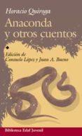 ANACONDA Y OTROS CUENTOS - 9788441420045 - HORACIO QUIROGA