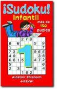 ¡SUDOKU¡ INFANTIL: MAS DE 150 PUZZLES - 9788441424845 - ALASTAIR CHISHOLM