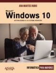 windows 10 (informatica para mayores) 2ª ed.-ana martos rubio-9788441541245