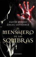 el mensajero de las sombras (ebook)-david zurdo-angel gutierrez-9788445001745