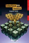 INTERFASE AMB MOSCA - 9788448920845 - JOAQUIM CARBO