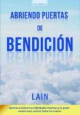 ABRIENDO PUERTAS DE BENDICION - 9788461776245 - LAIN GARCIA CALVO
