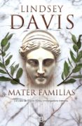 MATER FAMILIAS (SERIE FLAVIA ALBIA 3) - 9788466659345 - LINDSEY DAVIS