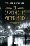 el expediente vaterland (detective gereon rath 4) (ebook)-volker kutscher-9788466665445