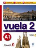 VUELA 2: LIBRO DEL PROFESOR A1 (INTENSIVO) - 9788466745345 - VV.AA.