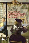 CONCEPTOS FUNDAMENTALES DE LA HISTORIA DEL ARTE - 9788467037845 - HEINRICH WOLFFLIN