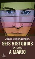 SEIS HISTORIAS EN TORNO A MARIO - 9788467045345 - JORDI SIERRA I FABRA