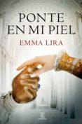 ponte en mi piel (ebook)-emma lira-9788467055245
