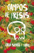 CAMPOS DE FRESAS - 9788467593945 - JORDI SIERRA I FABRA