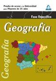 GEOGRAFIA. PRUEBA ESPECIFICA. ACCESO UNIVERSIDAD PARA MAYORES DE 25 AÑOS - 9788467668445 - VV.AA.