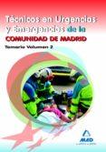 TECNICOS EN URGENCIAS Y EMERGENCIAS DE LA COMUNIDAD DE MADRID. TE MARIO VOLUMEN II - 9788467679045 - VV.AA.