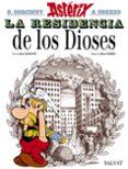 ASTERIX 17: LA RESIDENCIA DE LOS DIOSES - 9788469602645 - RENE GOSCINNY