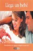 LLEGA UN BEBE: MANUAL PRACTICO PARA ORGANIZAR LA LLEGADA DE VUEST RO HIJO - 9788475565545 - SANDRA BORRO