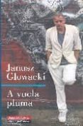 A VUELA PLUMA - 9788481096545 - JANUSZ GLOWACKI