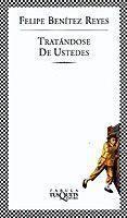 TRATANDOSE DE USTEDES - 9788483108345 - FELIPE BENITEZ REYES