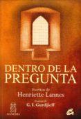 DENTRO DE LA PREGUNTA - 9788484453345 - HENRIETTE LANNES