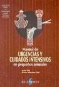 (I.B.D.) MANUAL DE URGENCIAS Y CUIDADOS INTENSIVOS EN PEQUEÑOS ANIMALES - 9788487736445 - LESLEY KING