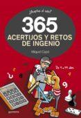 365 ACERTIJOS Y RETOS DE INGENIO - 9788490432945 - MIQUEL CAPO