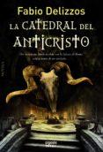 LA CATEDRAL DEL ANTICRISTO - 9788490671245 - FABIO DELIZZOS