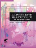 VALORACION CLINICA DEL DEPORTISTA POR EL LABORATORIO - 9788490771945 - ALFREDO CORDOVA MARTINEZ