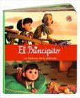 EL PRINCIPITO: LA HISTORIA DE LA PELICULA - 9788490944745 - VV.AA.
