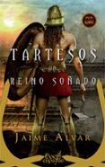 TARTESOS, UN REINO SOÑADO - 9788491642145 - JAIME ALVAR EZQUERRA