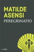 peregrinatio-matilde asensi-9788491645245