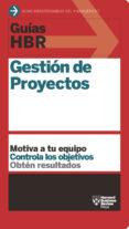 GUIAS HBR: GESTION DE PROYECTOS - 9788494562945 - VV.AA.