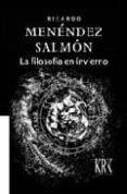 LA FILOSOFIA EN INVIERNO - 9788495401045 - RICARDO MENENDEZ SALMON