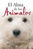 EL ALMA DE LOS ANIMALES (4ª ED.) - 9788496111745 - GARY KOWALSKI