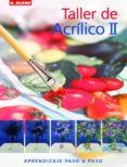 TALLER DE ACRILICO II: APRENDIZAJE PASO A PASO - 9788496669345 - KAREN S. J. KEABLE