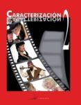 CARACTERIZACION 2: DISEÑO DE PERSONAJES, EFECTOS ESPECIALES EN MAQUILLAJE Y PROCESOS AUDIOVISUALES Y ESPECTACULOS (LIBRO+DVD) (CICLOS FORMATIVOS DE GRADO MEDIO) - 9788496699045 - VV.AA.