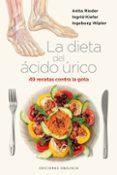 LA DIETA DEL ACIDO URICO: 49 RECETAS CONTRA LA GOTA - 9788497777445 - INGRID KIEFER