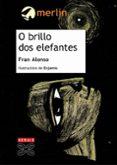 O BRILLO DOS ELEFANTES - 9788497824545 - FRAN ALONSO