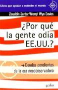 ¿ POR QUE LA GENTE ODIA EE.UU. ? - 9788497843645 - ZIAUDDIN SARDAR