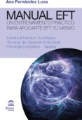 MANUAL EFT: TECNICAS DE LIBERACION EMOCIONAL. PSICOLOGIA ENERGETI CA - TAPPING - 9788498272345 - ANA FERNANDEZ LUNA