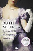 CUANDO EL CORAZON PERDONA - 9788498727845 - RUTH M. LERGA