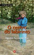 O CENTRO DA LABIRINTO - 9788499148045 - AGUST�N FERN�NDEZ PAZ