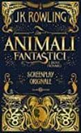 ANIMALI FANTASTICI E DOVE TROVARLI. SCREENPLAY ORIGINALE - 9788869189845 - J.K. ROWLING
