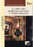 LA IDEA DEL DERECHO NATURAL Y OTROS ENSAYOS - 9789563921045 - HANS KELSEN